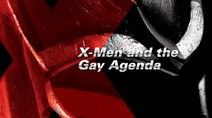 X-Men and the Gay Agenda